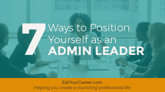 Position yourself as an admin leader