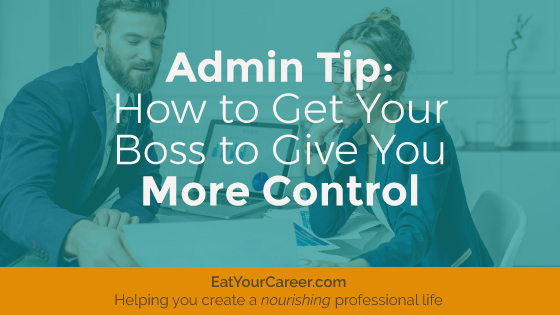 Admin Tip: How to Get Your Boss to Give You More Control