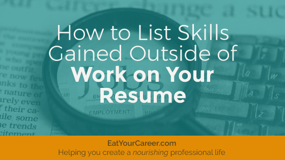 How to List Skills Gained Outside of Work on Your Resume