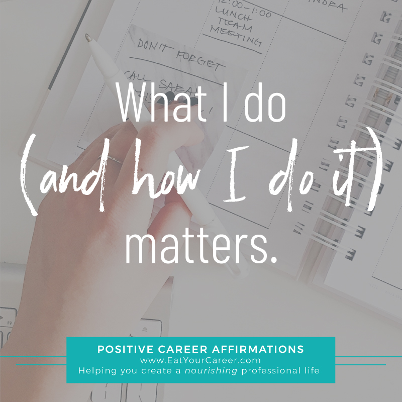 What I do (and how I do it) matters.