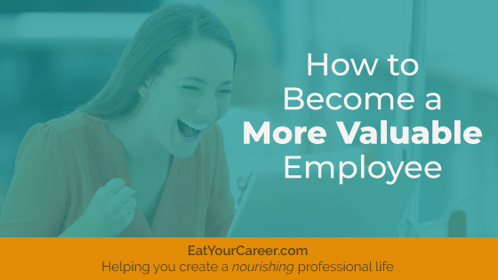 How to Become a More Valuable Employee