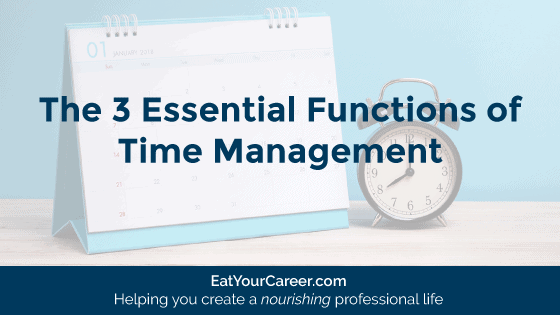The 3 Essential Functions of Time Management